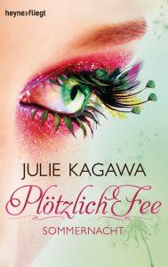 Ploetzlich Fee - Sommernacht von Julie Kagawa