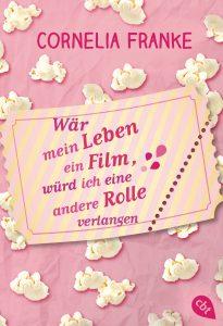 Waer mein Leben ein Film wuerd ich eine andere Rolle verlangen von Cornelia Franke