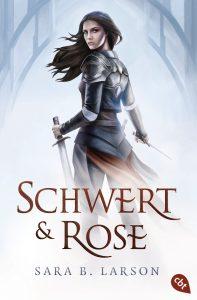 Schwert und Rose von Sara B Larson